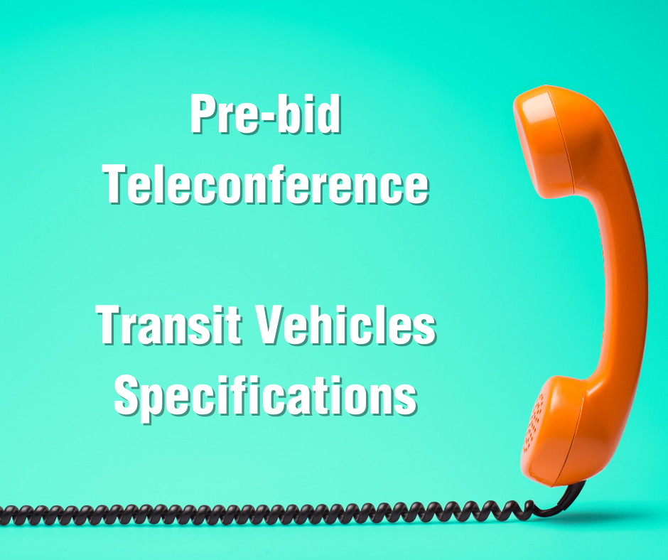 Pre-bid Teleconference Transit Vehicles Specifications