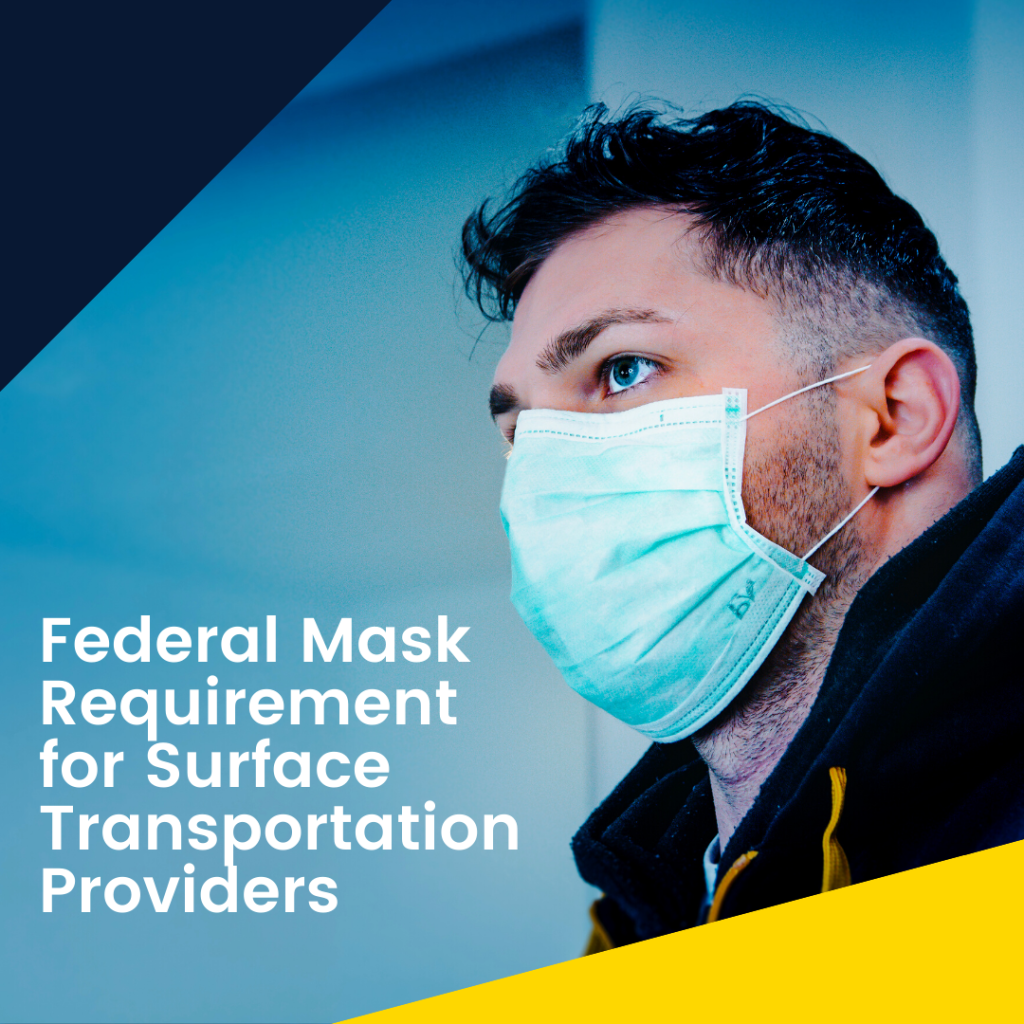 NEW Federal Mask Requirement for Surface Transportation Providers